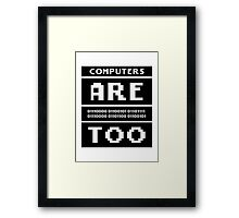 Computers are people too Framed Print