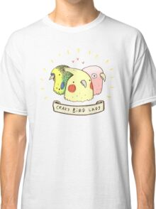 Crazy Bird Lady Classic T-Shirt