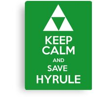 Keep calm and save Hyrule Canvas Print