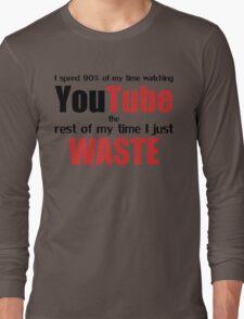 Watching YouTube Long Sleeve T-Shirt