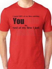 Watching YouTube Unisex T-Shirt
