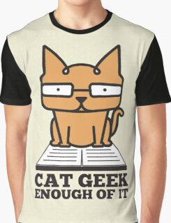 Cat Geek Enough of it 2 Graphic T-Shirt