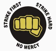 Strike frist. Strike hard. No mercy One Piece - Short Sleeve