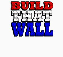 BUILD THAT WALL Unisex T-Shirt