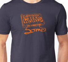 Everybody Wants Some Unisex T-Shirt