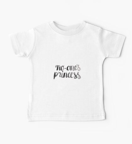 No-one's Princess Baby Tee