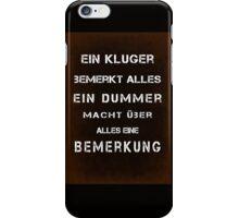 Ein Kluger bemerkt alles iPhone Case/Skin