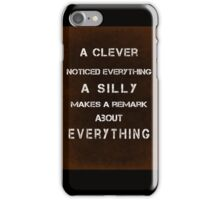 A clever noticed everything iPhone Case/Skin