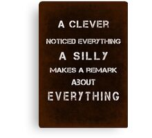 A clever noticed everything Canvas Print
