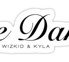 One Dance Drake Ft. Kyla and Wiz Khalifa Sticker