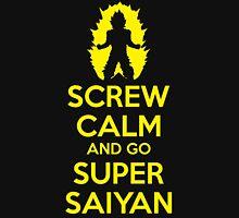 Screw Calm And Go Super Saiyan Unisex T-Shirt