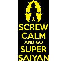 Screw Calm And Go Super Saiyan Photographic Print