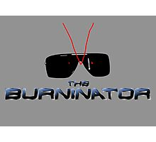 THE BURNINATOR Photographic Print