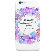 My heart is, and always will be, yours - Jane Austen iPhone Case/Skin
