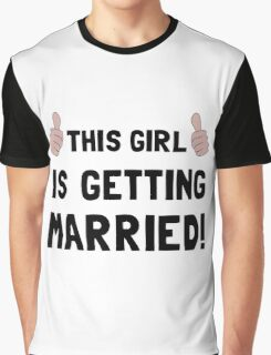 Girl Getting Married Graphic T-Shirt