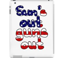 Suns Out Guns Out iPad Case/Skin