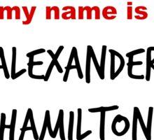 Hello My Name is Alexander Hamilton  Sticker