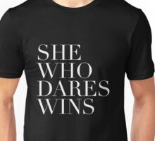 She Who Dares Wins Unisex T-Shirt