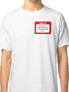 Hello My Name is Elder Cunningham Trash Classic T-Shirt