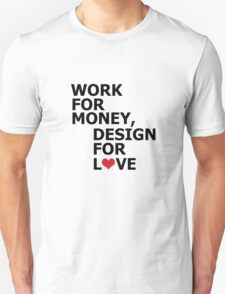 WORK FOR MONEY T-Shirt