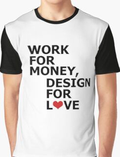 WORK FOR MONEY Graphic T-Shirt