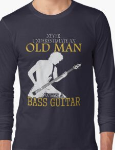 old man with a bass guitar Long Sleeve T-Shirt
