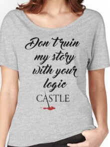 Castle quote Women's Relaxed Fit T-Shirt