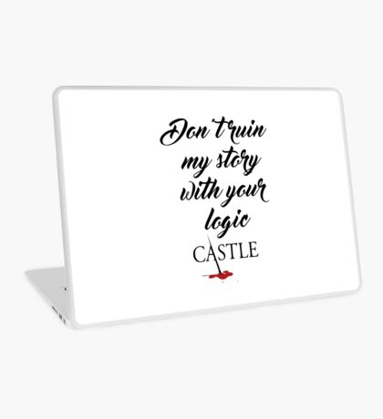 Castle quote Laptop Skin
