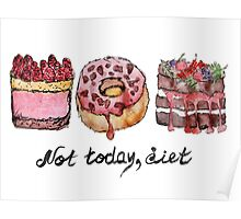 Not today, diet Poster