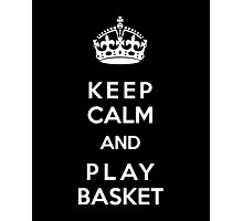 Keep Calm and play basket Photographic Print