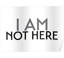 i am not here Poster