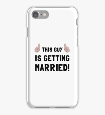 Guy Getting Married iPhone Case/Skin