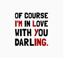Love Darling Unisex T-Shirt