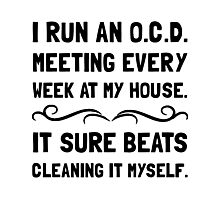 OCD Cleaning House Photographic Print