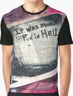 It was more fun in hell! Graphic T-Shirt