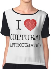 I Love Cultural Appropriation Chiffon Top