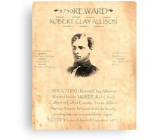 Robert Clay Allison Wanted Canvas Print