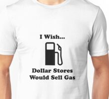 Dollar Store Gas Unisex T-Shirt