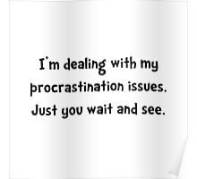 Procrastination Issues Poster
