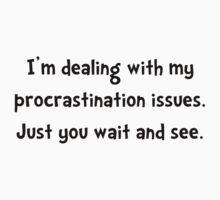 Procrastination Issues Kids Tee