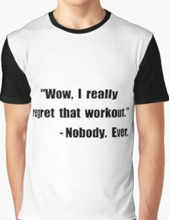 Workout Quote Graphic T-Shirt