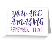 You are Amazing - White Greeting Card