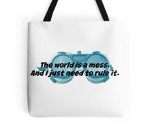 The World is a Mess...Dr. Horrible Tote Bag