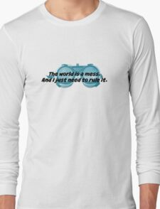 The World is a Mess...Dr. Horrible Long Sleeve T-Shirt