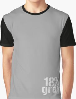 18% Gray Card Graphic T-Shirt