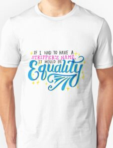 If I had to have a stripper's name.... Unisex T-Shirt
