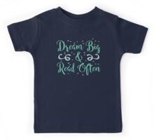Dream BIG read often Kids Tee