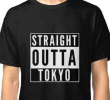 Straight Outta Tokyo Classic T-Shirt