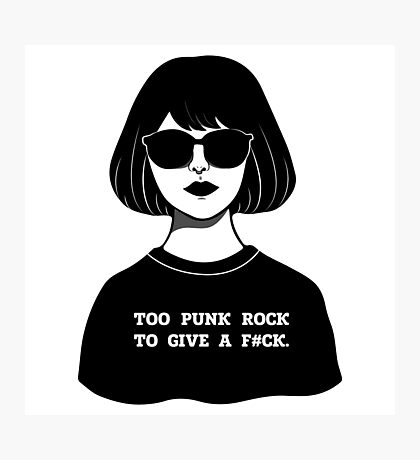 TOO PUNK ROCK TO GIVE A F#CK Photographic Print