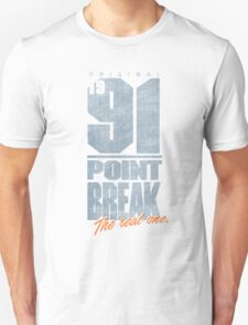 Original 91 Point Break Movie Quote T-Shirt
